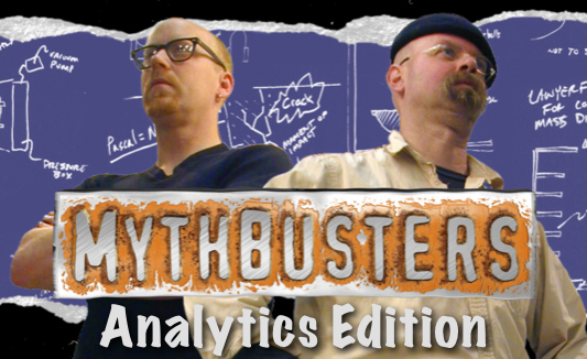 Mythbusters - Analytics Edition